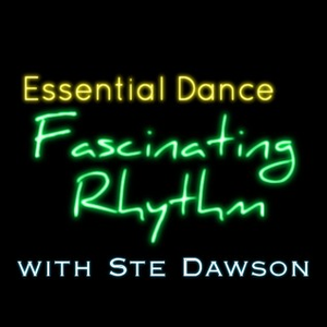 Essential Dance: Fascinating Rhythm #92 TX 24/07/15