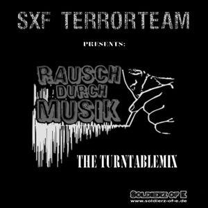 SXF Terrorteam´s - Rausch durch Musik (The Turntablemix)