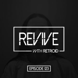 Revive 123 With Retroid And 6047 (15-08-2019)