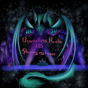 Boundless Radio 015 - Sharing My House