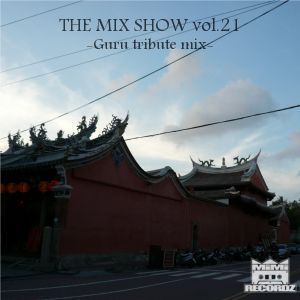 THE MIX SHOW vol.21 -Guru tribute mix- (Mixed by DJ H!ROKi, 2013-04-20)