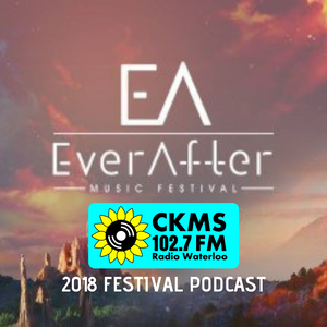 Ever After Music Festival 2018 102.7 FM Radio Waterloo Live Festival Podcast
