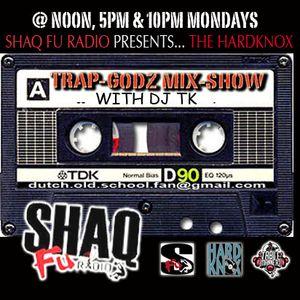 SHAQ FU RADIO TRAPGODZ MIXSHOW WITH DJ TK DEC 21ST
