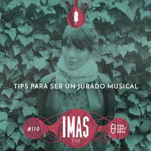 IMASFM No. 119 - Tips para ser jurado musical