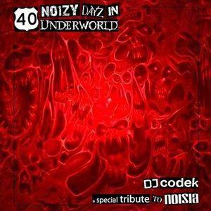 40 Noizy Dayz in Underworld