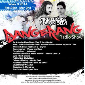 Week 9 Mike Lucas & Simon Beta - Bangerang Radio Show 2014