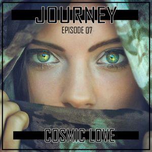 JOURNEY episode 07 - COSMIC LOVE