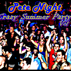 Pete Night - Crazy Summer party