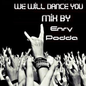 We Will Dance You Mix By Enry Podda