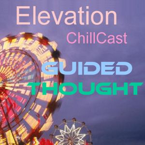 Guided Thought - Elevation ChillCast