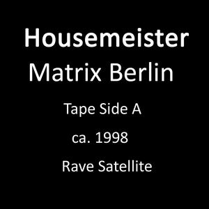 Housemeister - Matrix Berlin - Side A