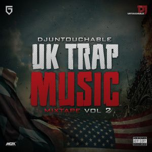 #UKTRAPMIXTAPE VOL 2 BY DJ UNTOUCHABLE