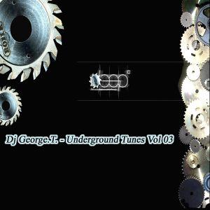 Dj George.T. - Underground Tunes Vol 03