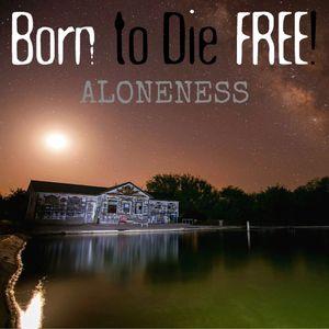 B2DF #1: Aloneness