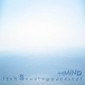 19th Studio Podcast 01 - 44Mind