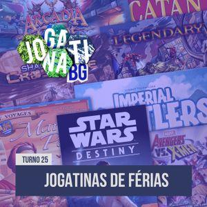 Jogatina BG Podcast - Turno #25 - Jogatina de Férias
