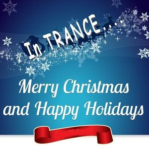 MERRY CHRISTMAS to my  FRIENDS and BROTHERS in the TRANCE !!!