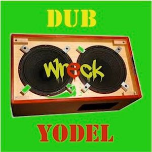 Wreck Dub Wire Yodel 1160