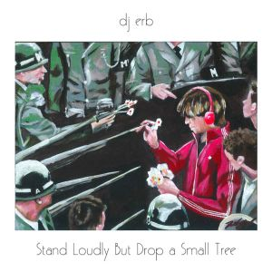 Stand Loudly But Drop a Small Tree