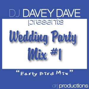 """Wedding Party Mix #1 """"Early Bird Mix"""""""