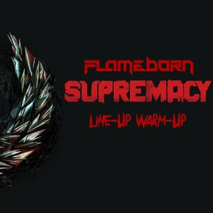 SUPREMACY 2015 | Line-Up Warm-Up | by Flameborn