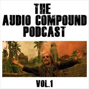 The Audio Compound Podcast - Vol.1