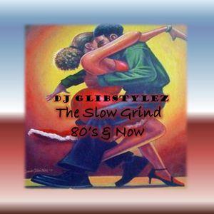 DJ GlibStylez - The Slow Grind (80's & Now)