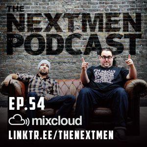 Nextmen Podcast No.54