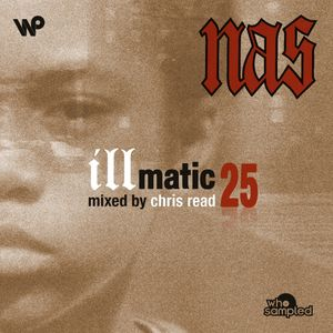 Nas 'Illmatic' 25th Anniversary Mixtape mixed by Chris Read