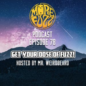 More Fuzz Podcast - Episode 78