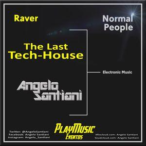 The Last Tech-House - AngeloSantiani