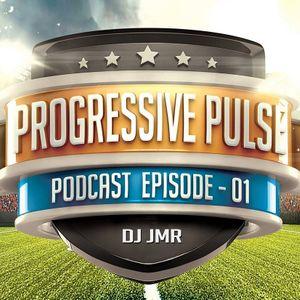 PROGRESSIVE PULSE  PODCAST - EPISODE #01 - DJ JMR