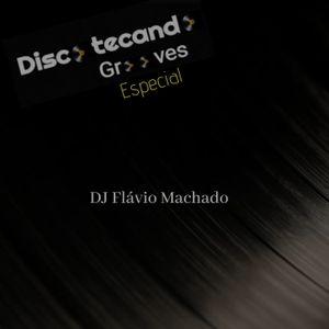 Discotecando Grooves Especial  - DJ Flávio Machado.