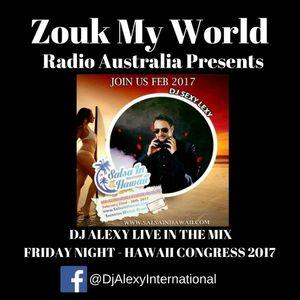 DJ Alexy Live - Friday Night at the Hawaii Congress 2017 for Zouk My World Radio Australia