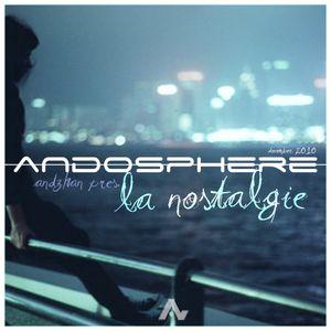 "ANDOSPHERE - ""la nostalgie"" (december 2010) by ANDZHAN"