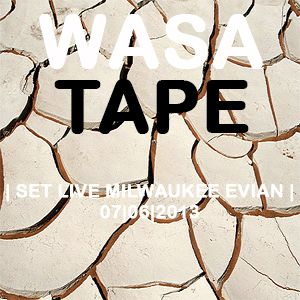 Wasa Tape - Set Live Milwaukee Evian 07|06|13
