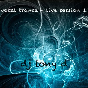Vocal Trance - Live - Session 1