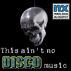 This ain't no disco music