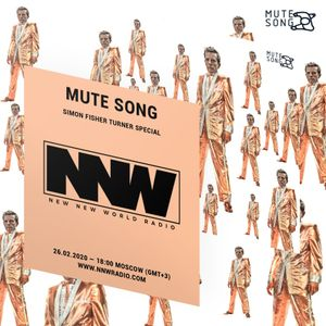 Mute Song - Simon Fisher Turner Special 26th February 2020