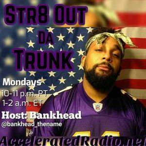 Str8OutDaTrunk 11-7-2016