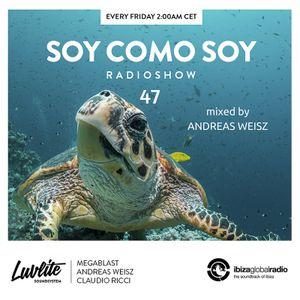 Soy Como Soy Radioshow 047 // Ibiza Global Radio // Mixed by Andreas Weisz