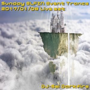 Sunday ELFIN Event Trance 2017/01/08 Live set