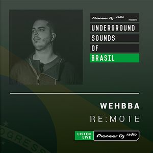 Wehbba - RE:MOTE #008 (Underground Sounds Of Brasil)