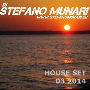 HOUSE SET - MARCH 2014 - DJ STEFANO MUNARI