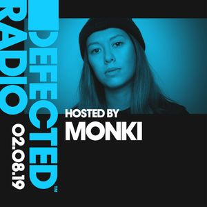 Defected Radio Show presented by Monki - 02.08.19