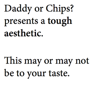 Daddy or Chips? presents Tough Aesthetic