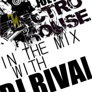 ELECTRO HOUSE - IN THE MIX WITH DJ RIVAL
