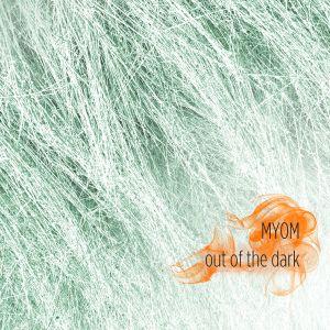 Myom - Out of the Dark (Boom Tschak Podcast #21)