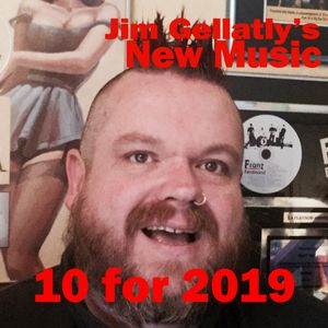 Jim Gellatly's 10 for 2019