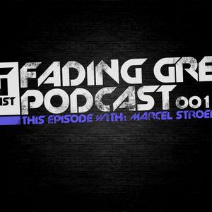 Fading Grey Podcast 001 - Marcel Stroedter